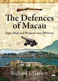 The defences of Macau:forts, ships and weapons over 450 years