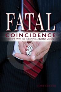 Fatal Coincidence:God's Way of Staying Anonymous
