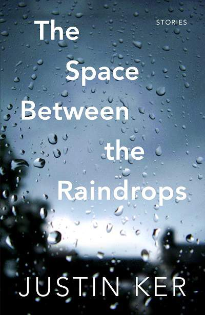 The space between the raindrops:stories