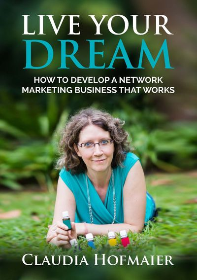 Live your dream:how to develop a network marketing business that works