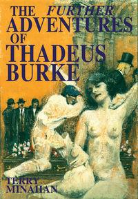The Further Adventures of Thadeus Burke. Vol 2