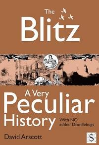 The Blitz, a very peculiar history:with no added doodlebugs