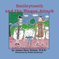 Smileytooth and Plaque Attack
