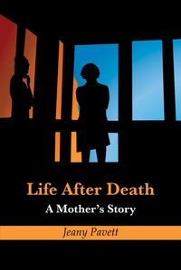 Life After Death:A Mother's Story