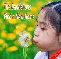 The Dandelions Find a New Home